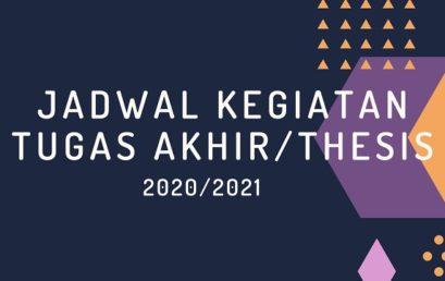 Jadwal Kegiatan Tugas Akhir dan Tesis Tahun Akademik 2020/2021